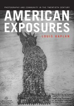 American Exposures: Photography and Community in the Twentieth Century