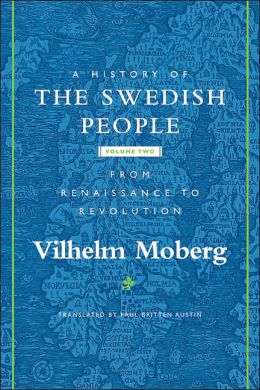 A History of the Swedish People, Volume II: From Renaissance to Revolution