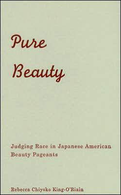 Pure Beauty: Judging Race in Japanese American Beauty Pageants