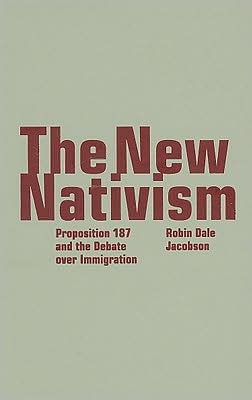 New Nativism: Proposition 187 and the Debate over Immigration