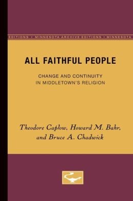 All Faithful People: Change and Continuity in Middletown's Religion