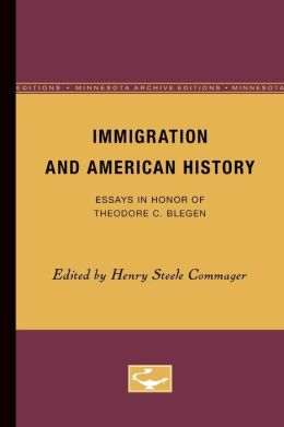 Immigration and American History: Essays in Honor of Theodore C. Blegen