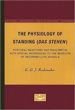 The Physiology of Standing (das Stehen: Postural Reactions and Equilibrium with Special References to the Behavior of Decerebellate Animals