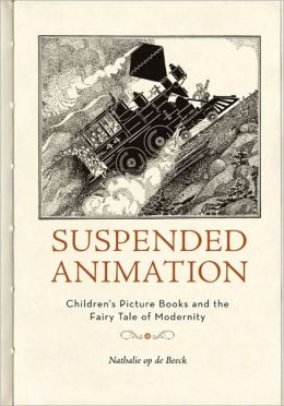 Suspended Animation: Children's Picture Books and the Fairy Tale of Modernity