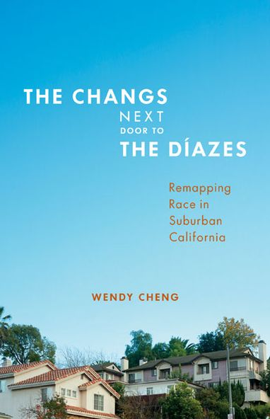 Download google books to pdf file crack The Changs Next Door to the Diazes: Remapping Race in Suburban California