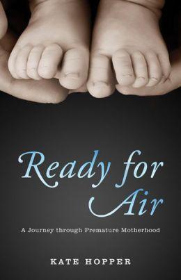 Ready for Air: A Journey through Premature Motherhood