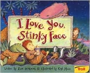 I Love You Stinky Face Board Book