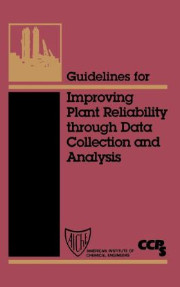 Guidelines for Improving Plant Reliability Through Data Collection and Analysis