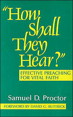 How Shall They Hear?: Effective Preaching for Vital Faith
