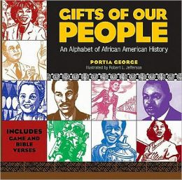 Gifts of Our People: An Alphabet of African American History