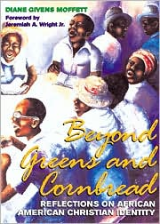 Beyond Greens and Cornbread: Reflections on African American Christian Identity