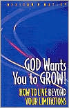 God Wants You to Grow: How to Live beyond Your Limitations