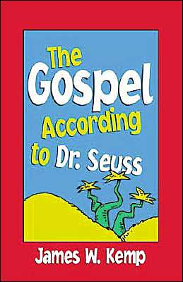 The Gospel according to Dr. Seuss: Snitches, Sneeches and Other Creachas