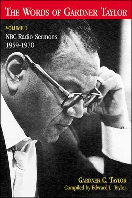 The Words of Gardner Taylor: NBC Radio Sermons 1959-1970