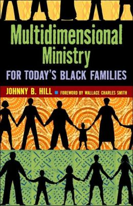 Multidimensional Ministry for Today's Black Family