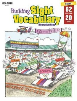 Steck-Vaughn Building Sight Vocabulary: Student Workbook Reproducible Book 1