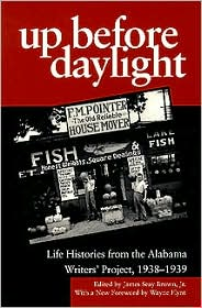 Up Before Daylight: Life Histories from the Alabama Writers' Project, 1938-1939