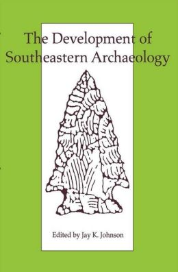 The Development of Southeastern Archaeology