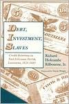 Debt, Investment, Slaves: Credit Relations in East Feliciana Parish, Louisiana, 1825-1885