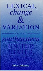 Lexical Change and Variation in the Southeastern United States, 1930-1990