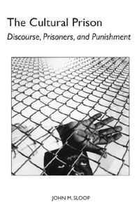 The Cultural Prison: Discourse, Prisoners, and Punishment