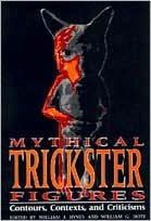 Mythical Trickster Figures; Contours, Contexts, and Criticisms