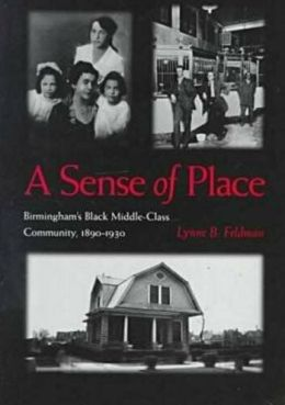 A Sense of Place: Birmingham's Black Middle-Class Community, 1890-1930
