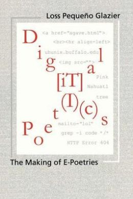 Digital Poetics: Hypertext, Visual-Kinetic Text and Writing in Programmable Media