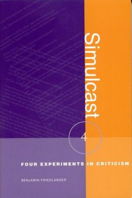 Simulcast: Four Experiments in Criticism (Modern and Contemporary Poetics Series)