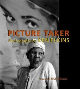 Picture Taker: Photographs of Ken Elkins