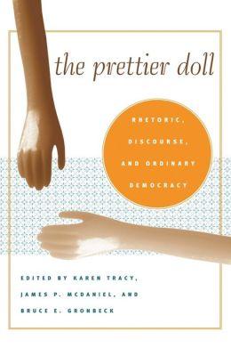 The Prettier Doll: Rhetoric, Discourse, and Ordinary Democracy