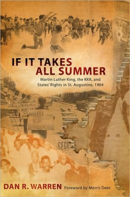 If It Takes All Summer: Martin Luther King, the KKK, and States' Rights in St. Augustine 1964