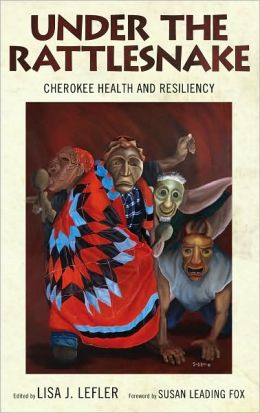 Under the Rattlesnake: Cherokee Health and Resiliency