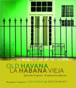Old Havana / La Habana Vieja: Spirit of the Living City / El espiritu de la ciudad viva