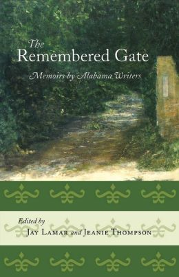 The Remembered Gate: Memoirs by Alabama Writers