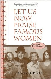 Let Us Now Praise Famous Women: A Memoir