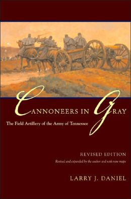 Cannoneers in Gray: The Field Artillery of the Army of Tennessee