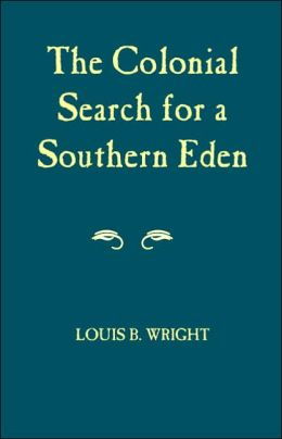 Colonial Search for a Southern Eden