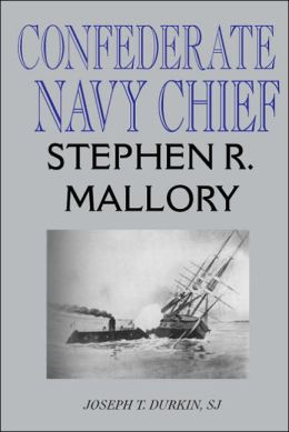 Confederate Navy Chief: Stephen R. Mallory