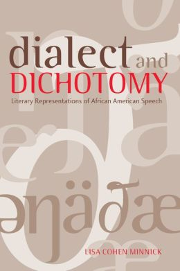 Dialect and Dichotomy: Literary Representations of African American Speech