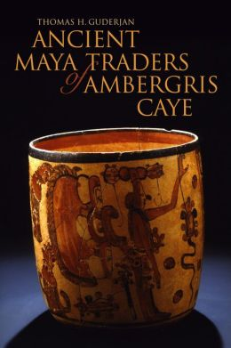 Ancient Maya Traders of Ambergris Caye