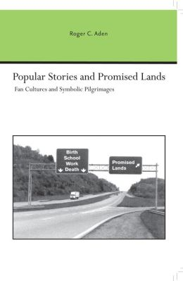 Popular Stories and Promised Lands: Fan Cultures and Symbolic Pilgrimages