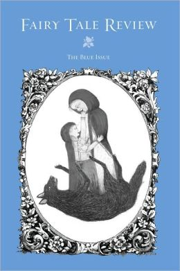 Fairy Tale Review: The Blue Issue