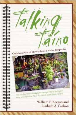Talking Taino: Caribbean Natural History from a Native Perspective