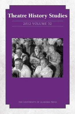Theatre History Studies 2012: Volume 32