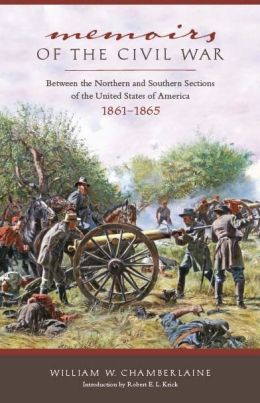 Memoirs of the Civil War: Between the Northern and Southern Sections of the United States of America 1861 to 1865