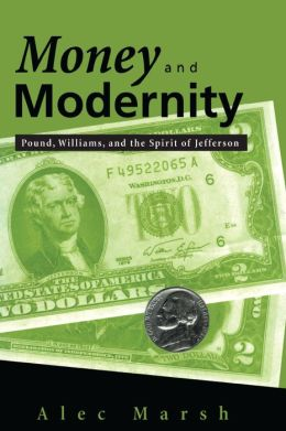Money and Modernity: Pound, Williams, and the Spirit of Jefferson