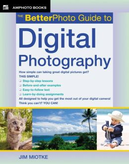 The BetterPhoto Guide to Digital Photography (PagePerfect NOOK Book)