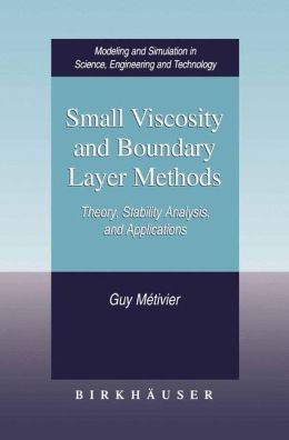 Small Viscosity and Boundary Layer Methods: Theory, Stability Analysis, and Applications