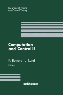 Computation and Control II: Proceedings of the Second Bozeman Conference, Bozeman, Montana, August 1-7, 1990